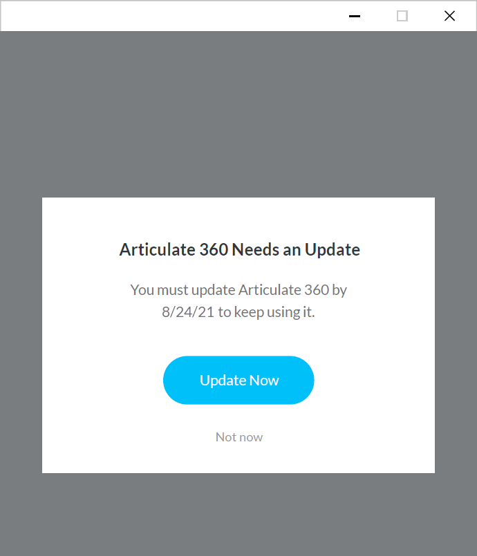 Articulate 360 desktop app with prominent notification to update by August 24, 2021