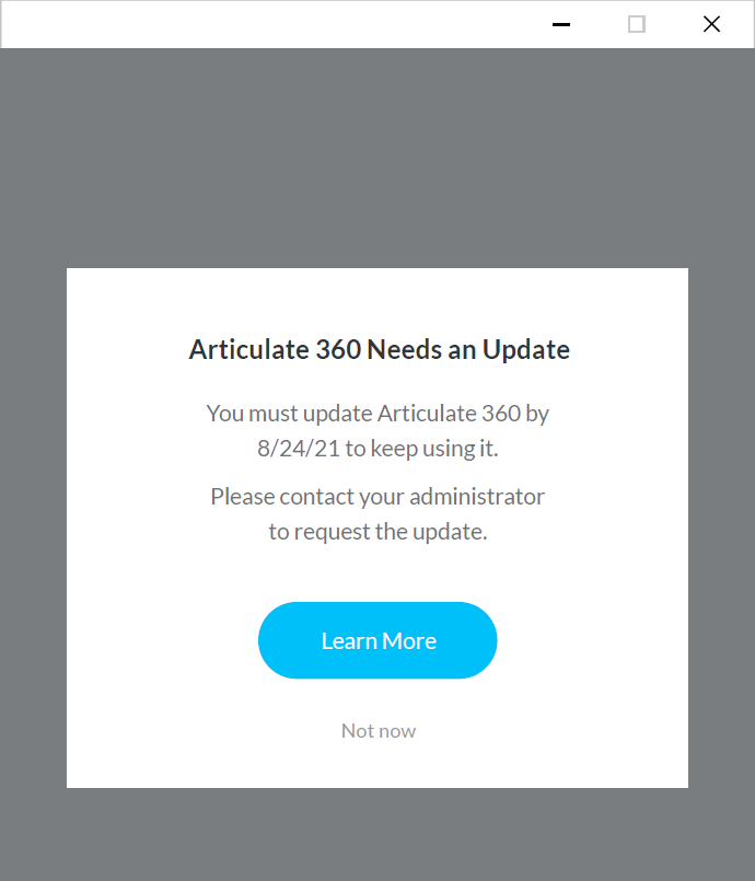 Articulate 360 desktop app with prominent notification to contact your administrator to update the app by August 24, 2021